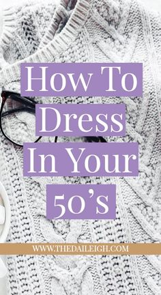 How To Dress In Your 50's