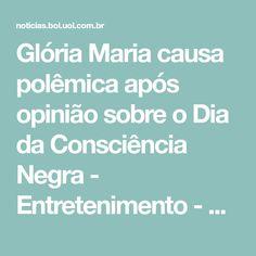 Glória Maria causa polêmica após opinião sobre o Dia da Consciência Negra - Entretenimento - BOL Notícias