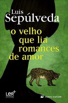 | o velho que lia romances de amor, luís sepúlveda