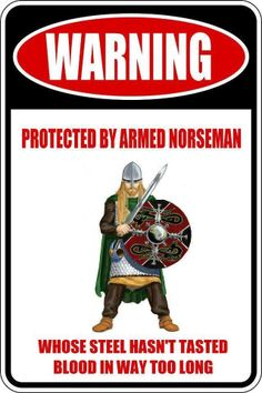 Armed Norsemen!