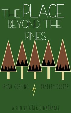 The place beyond the pines fan poster made by Kelsey Lord
