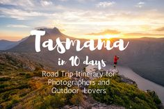 Ultimate 10 day road trip itinerary around Tasmania for photography and outdoor lovers. Day by day breakdown for best photography locations and day hikes in Tasmania.