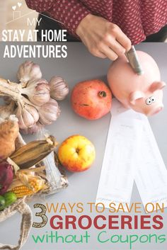 You can seriously save with these 3 ways to save on groceries without coupons   My Stay At Home Adventures