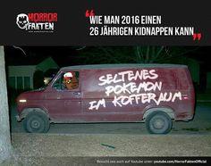Wie man 2016 einen 26 jährigen kidnappen kann #horrorfakten
