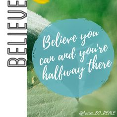 """""""Believe you can and you're halfway there""""  #MakeYourOwnLane #QOTD #Wisdom #Quote #QuoteOfTheDay #quote #Motivation #LifeQuote #quotes #quoteoftheday Quotes About #Wisdom 