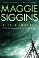 For more information on the real life Pelican Narrows, and a non-fiction look at some of the real people fictionalized in Scattered Bones, pick up a copy of Bitter Embrace: White Society's Assault on the Woodland Cree by Maggie Siggins