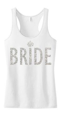 BRIDE #Bride #Tank Top Glitter print Bride tank by #NobullWomanApparel, for only $24.99! Click here to buy https://www.etsy.com/listing/221898366/bride-tank-top-glitter-print-bride-tank?ref=shop_home_active_5