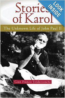 Stories of Karol: The Unknown Life of John Paul II: Gian Svidercoschi: 9780764815744: Amazon.com: Books