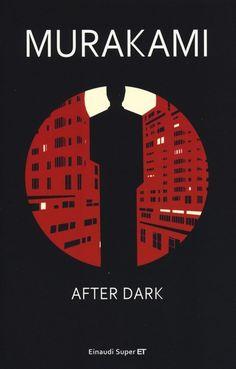 """After Dark - H. Murakami - Einaudi """"Gente che sa dove andare, altra che non lo sa. Gente che ha un obiettivo, altra che non lo ha.  Gente che cerca di fermare il tempo, altra che vorrebbe farlo passare in fretta."""" 2004"""