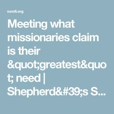 "Meeting what missionaries claim is their ""greatest"" need 