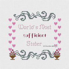 World's Most Sufficient Sister Cross Stitch Pattern
