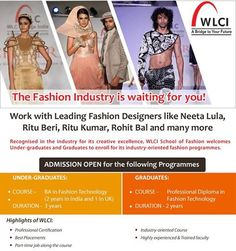 WLCI School of Fashion Technology  is an Fashion  Institute which was established in the year 1996 in india The institute has established tie-ups with number of Universities, Research institutions and Fashion industries. The Courses offered by this Institute are recognized by Wigan & Leigh College UK. This Institute is offering Diploma, Under Graduate Fashion  designing Courses in full time, part–time basis and Distance Mode