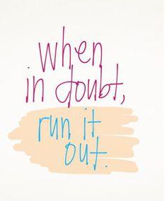 Quand tu doutes, fais ton running out !