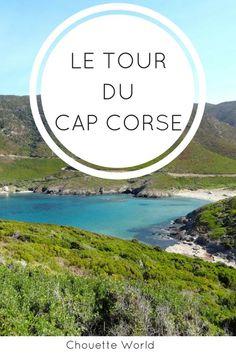 Faire le tour du Cap Corse : ce qu'il ne faut pas rater ! #corse #corsica #corsedunord #capcorse