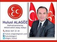 MHP Kahramanmaraş Milletvikili Aday Adayı  Hulusi Alagöz