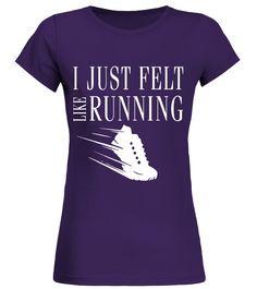 I just felt like running T Shirt - Best tees Cross Country