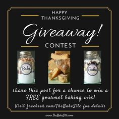 Click over to Facebook.com/TheBakeSite for your chance to win a FREE gourmet baking mix delivered right to your door!  Happy Thanksgiving!