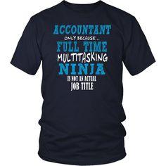 Accountant multitasking ninja Funny T-shirt