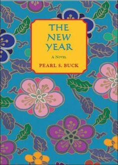 New Year: a novel by Pearl S. Buck, http://www.amazon.com/dp/1559213914/ref=cm_sw_r_pi_dp_KMzHsb0J78XMA