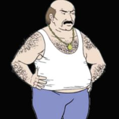 "Carl Brutananadilewski - Next door neighbor of ""Aqua Teen Hunger Force"". He's a perverted, racist, and alcoholic who usually dies at some point during every episode... usually in a horrific way."