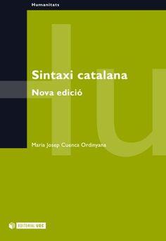 Maria Josep Cuenca Ordinyana. 'Sintaxi catalana'. Editorial UOC, 2003. (Col·lecció Manuals). ISBN:978-84-9788-279-8. #EditorialUOC #Sintaxi #Humanitats #Català