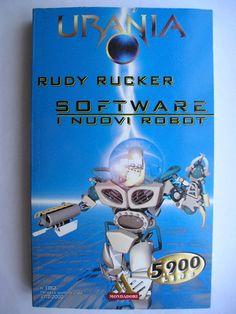 """Il romanzo """"Software - I nuovi robot"""" (""""Software"""") di Rudy Rucker è stato pubblicato per la prima volta nel 1982. Ha vinto il premio Philip K. Dick. È il primo libro della quadrilogia """"ware"""". In Italia è stato pubblicato da Phoenix nel n. 1 di """"Quark"""" e da Mondadori nel n. 1382 di """"Urania"""" nella traduzione di Daniele Brolli e Antonio Caronia. Immagine di copertina di Massimo Rosestolato per l'edizione """"Urania"""". Clicca per leggere una recensione di questo romanzo!"""
