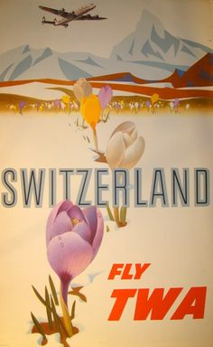 TWA Switzerland by Klein 1959 America USA - Beautiful Vintage Poster Reproduction. This vertical American travel poster features tulips blooming through the snow with mountains and an airplane in the distance. Travel Ads, Airline Travel, Air Travel, Travel Photos, Vintage Advertising Posters, Vintage Travel Posters, Vintage Advertisements, Vintage Airline, Poster Vintage