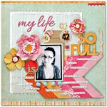 My life is so full page idea from Fancy Pants Designs.  Just love their papers!