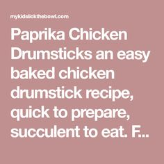 Paprika Chicken Drumsticks an easy baked chicken drumstick recipe, quick to prepare, succulent to eat. Family meal that is kid-friendly