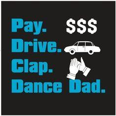 Dance dad Dance Recital, Dance Moms, Dance Team Shirts, Dance Quotes, School Dances, Mom Shirts, Dance Wear, Dads, Dance Stuff
