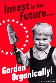 Invest in the Future... Garden Organically - Postcard  $1  http://www.peaceproject.com/postcards