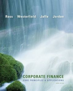 Corporate Finance: Core Principles and Applications (Mcgraw-Hill/Irwin Series in Finance, Insurance, and Real Estate)