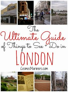 London is an amazing city, and it can be confusing to parse out what to do. Here's Cosmos Mariners' ultimate list of things to see and do in London!