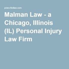 Malman Law - a Chicago, Illinois (IL) Personal Injury Law Firm