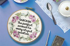 Top ten reasons why sarcasm and swearing is good for you. Learn how getting snarky in cross stitch and embroidery patterns and in life is healthy.