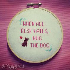 When all else fails, hug the dog cross stitch