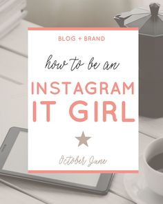 How to Be an Instagram It Girl - October June