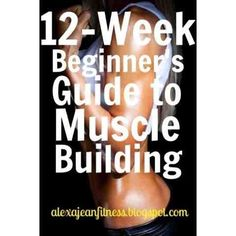 Fitness & Health: 12-Week Beginners Guide to Muscle Building - Phase 1, workout program, exercises, Exercise routine, workouts, fitness workout, workouts for women,fitness, workout routines, workout routine, workout plan