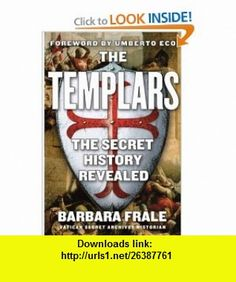 The Templars The Secret History Revealed (9781559708890) Barbara Frale, Umberto Eco , ISBN-10: 1559708891  , ISBN-13: 978-1559708890 ,  , tutorials , pdf , ebook , torrent , downloads , rapidshare , filesonic , hotfile , megaupload , fileserve