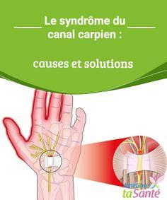 Le syndrôme du canal carpien : causes et solutions Connaissez-vous le syndrôme du canal carpien ? Venez découvrir les possibles causes de cette affection ainsi que les traitements existants !