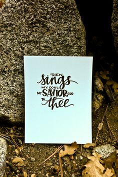 """then sings my soul my savior god to thee"" how great thou art word art - ink on cardstock - laurenish design - custom word art $15"
