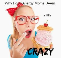 Why food allergy moms seem a little crazy #peanut allergies #food allergies