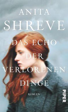 Anita Shreve - Das Echo der verlorenen Dinge