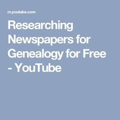 Researching Newspapers for Genealogy for Free - YouTube
