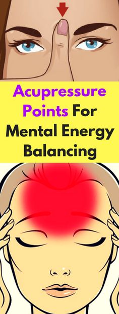 Acupressure Poiints For Mental Energy Balancing!!! - All What You Need Is Here
