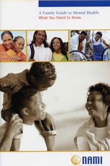 NAMI: A Family Guide to Mental Health for African Americans.  Follow the link for NAMI's African American Resources for Mental Health.  Fact sheet, Articles, and links to other organizations/agencies.