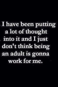 Can't adult today...