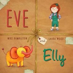 Eve and Elly by Mike Dumbleton, ISBN: 9780857988515