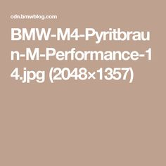 BMW-M4-Pyritbraun-M-Performance-14.jpg (2048×1357)