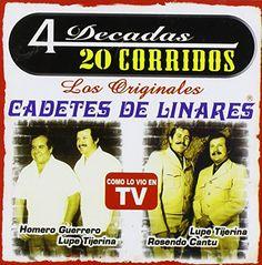 Cadetes De Linares - 4 Decadas: 20 Corridos